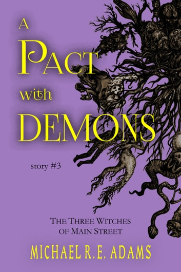 A Pact with Demons (Story #3): The Three Witches of Main Street ebook by Michael R.E. Adams