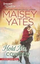 Hold Me, Cowboy - A Stranded with the Rancher Christmas Romance ebook by Maisey Yates