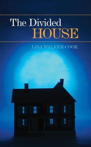The Divided House ebook by Lisa Walker-Cook