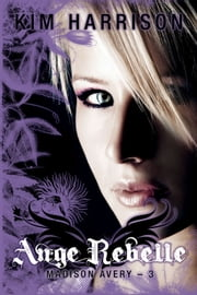 Ange rebelle - Madison Avery, T3  eBook par Kim Harrison, Arnaud Demaegd