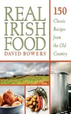 Real Irish Food ebook by David Bowers