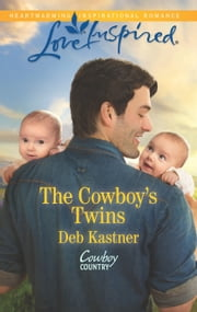 The Cowboy's Twins - A Fresh-Start Family Romance ebook by Deb Kastner