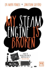My Steam Engine is Broken ebook by Dr Mark Powell,Jonathan Gifford