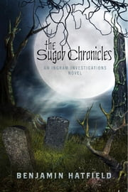The Sugob Chronicles - An Ingram Investigations Novel ebook by Benjamin Hatfield