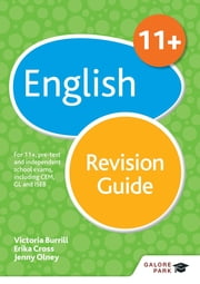 11+ English Revision Guide - For 11+, pre-test and independent school exams including CEM, GL and ISEB ebook by Erika Cross, Jenny Olney, Victoria Burrill