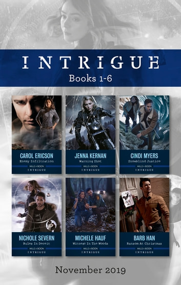 Intrigue Box Set 1-6/Enemy Infiltration/Warning Shot/Snowblind Justice/Rules in Deceit/Witness in the Woods/Ransom at Christmas ebook by Carol Ericson,Michele Hauf,Cindi Myers,Jenna Kernan,Barb Han,Nichole Severn