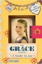 Our Australian Girl: The Grace Stories - The Grace Stories ebook by Sofie Laguna, Lucia Masciullo