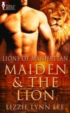 Maiden and the Lion ebook by Lizzie Lee