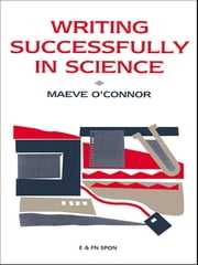 Writing Successfully in Science ebook by Maeve O'Connor