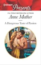 A Dangerous Taste of Passion ebook by Anne Mather