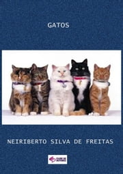 Gatos ebook by Neiriberto Silva De Freitas