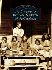 The Catawba Indian Nation of the Carolinas ebook by Thomas Blumer
