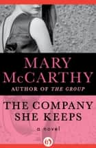 The Company She Keeps ebook by Mary McCarthy