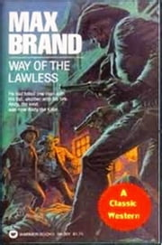 Way of the Lawless (Free Range Lanning) ebook by Max Brand