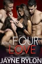 Four Love ebook by Jayne Rylon