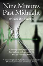 Nine Minutes Past Midnight ebook by Ernest F Crocker