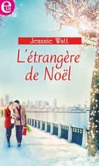 L'étrangère de Noël ebook by Jeannie Watt