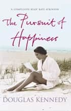 The Pursuit Of Happiness ebook by Douglas Kennedy
