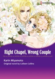 RIGHT CHAPEL, WRONG COUPLE (Harlequin Comics) - Harlequin Comics ebook by Colleen Collins,Karin Miyamoto