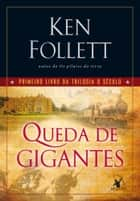 Queda de gigantes ebook by Ken Follett
