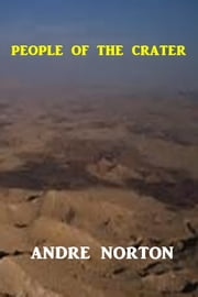 The People of the Crater ebook by Andre Norton