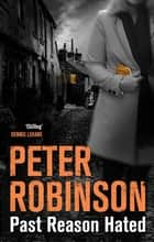 Past Reason Hated: DCI Banks 5 ebook by Peter Robinson