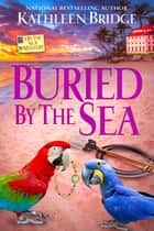 Buried by the Sea ebook by Kathleen Bridge