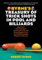 Byrne's Treasury of Trick Shots in Pool and Billiards ebook by Robert Byrne