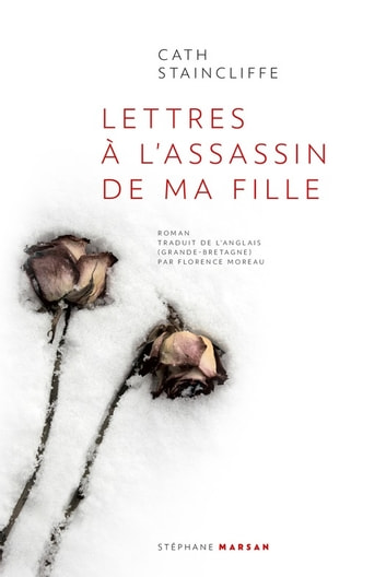 Lettres à l'assassin de ma fille eBook by Cath Staincliffe