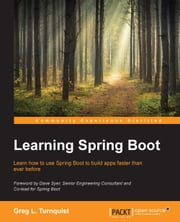 Learning Spring Boot ebook by Greg L. Turnquist