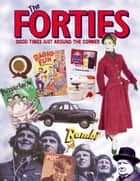 The Forties - Good Times Just Around the Corner ebook by Alison Maloney