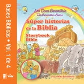 Los Osos Berenstain súper historias de la Biblia-Volumen 1 / The Berenstain Bears Storybook Bible ebook by Jan & Mike Berenstain