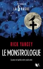 Le Monstrologue ebook by Rick YANCEY, Francine DEROYAN