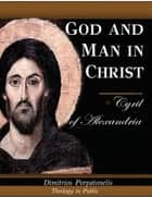 God and Man in Christ ebook by Dimitrios Porpatonelis