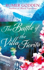 The Battle of the Villa Fiorita - A Virago Modern Classic ebook by Rumer Godden