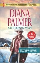 Sutton's Way & The Rancher's Baby ebook by