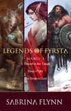 The Legends of Fyrsta Series Bundle: Books 1-3 ebook by Sabrina Flynn