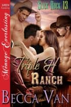 Triple H Ranch ebook by Becca Van