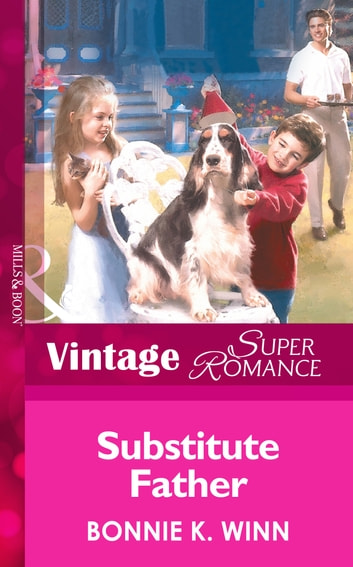 Substitute Father (Mills & Boon Vintage Superromance) (Marriage of Inconvenience, Book 10) ebook by Bonnie K. Winn
