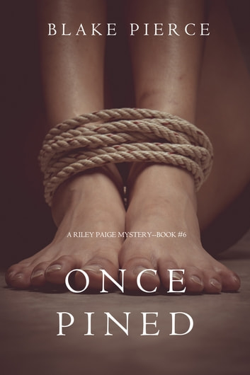 Once Pined (A Riley Paige Mystery—Book 6) ebook by Blake Pierce