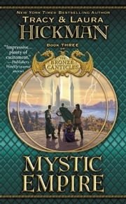 Mystic Empire - Book Three of the Bronze Canticles ebook by Tracy Hickman,Laura Hickman
