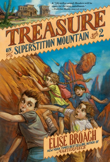 Treasure on Superstition Mountain ebook by Elise Broach