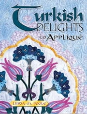eBook Turkish Delights To Applique ebook by Poole, Linda