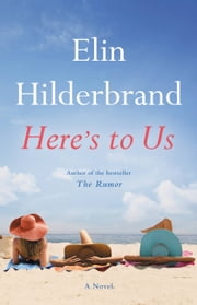 Here's to Us ebook by Elin Hilderbrand
