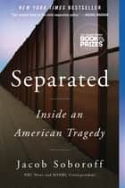 Separated - Inside an American Tragedy ebook by