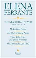 The Neapolitan Novels by Elena Ferrante Boxed Set ebook by Elena Ferrante,Ann Goldstein
