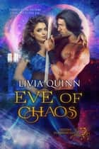 Eve of Chaos - A dragon shifter romance ebook by Livia Quinn