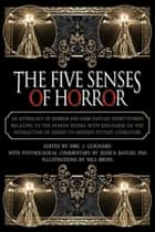 The Five Senses of Horror ebook by Eric J. Guignard, Jessica Bayliss, Nils Bross