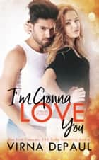 I'm Gonna Love You: O'Neill Brothers ebook by
