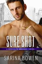 Sure Shot - A Hockey Romance ebook by